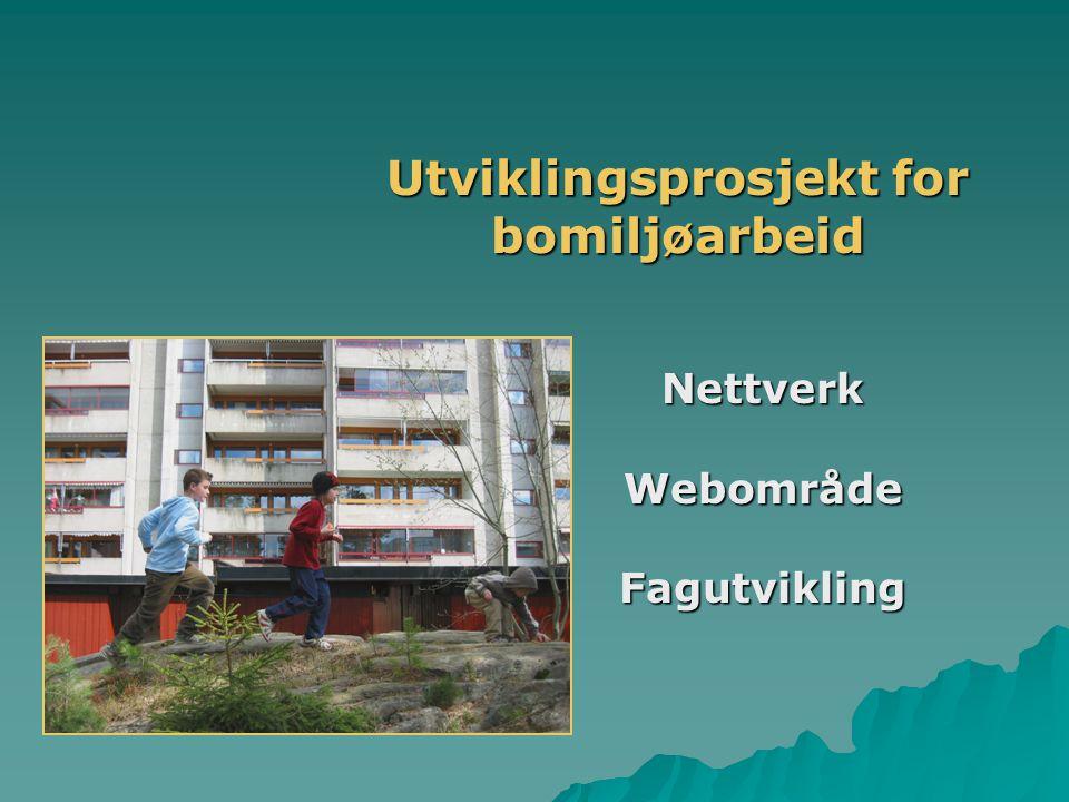 Utviklingsprosjekt for bomiljøarbeid