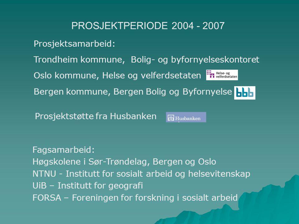 PROSJEKTPERIODE 2004 - 2007 Prosjektsamarbeid: