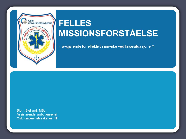 FELLES MISSIONSFORSTÅELSE