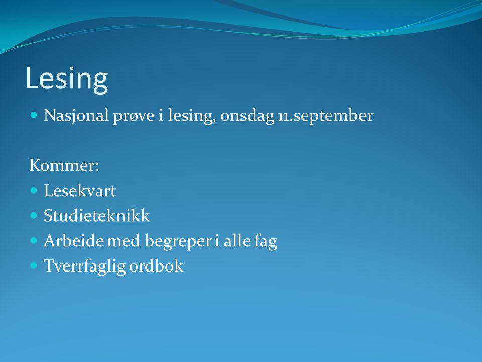 Lesing Nasjonal prøve i lesing, onsdag 11.september Kommer: Lesekvart