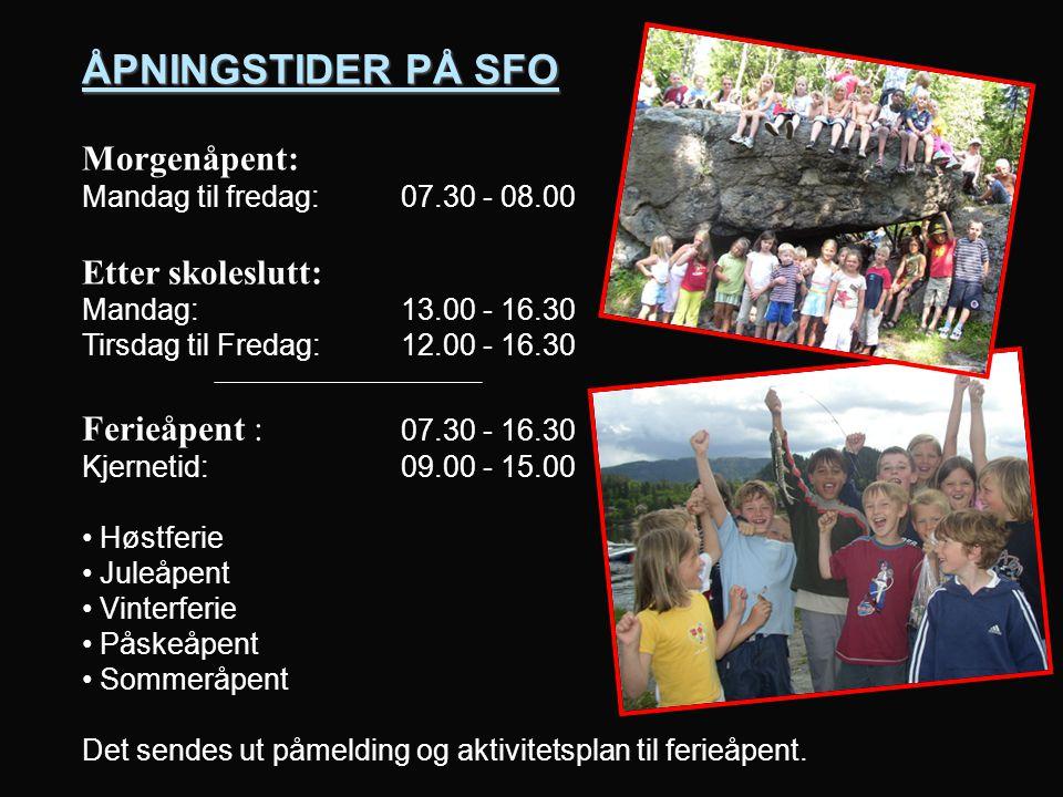 ÅPNINGSTIDER PÅ SFO Morgenåpent: Etter skoleslutt: