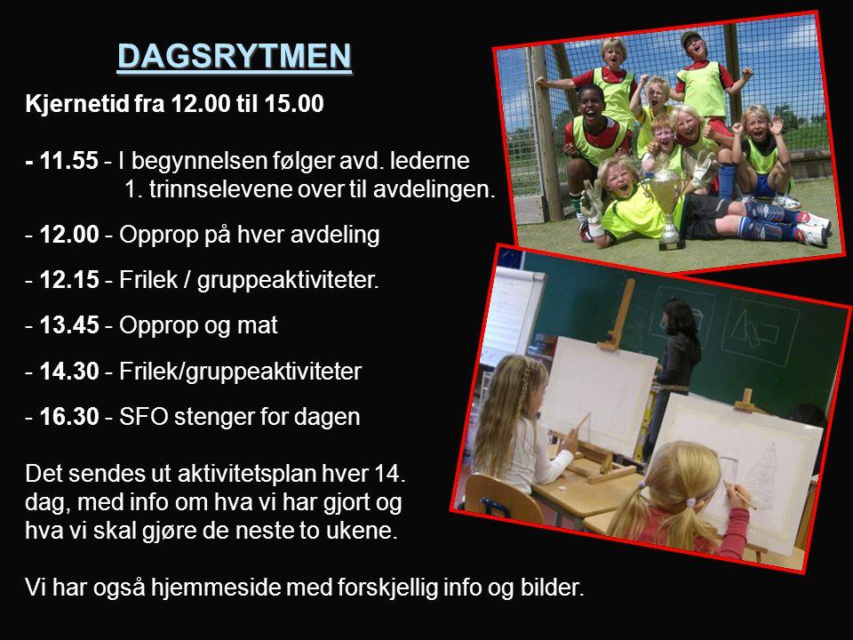 DAGSRYTMEN Kjernetid fra 12.00 til 15.00