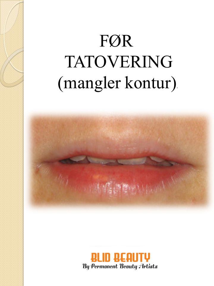 FØR TATOVERING (mangler kontur).