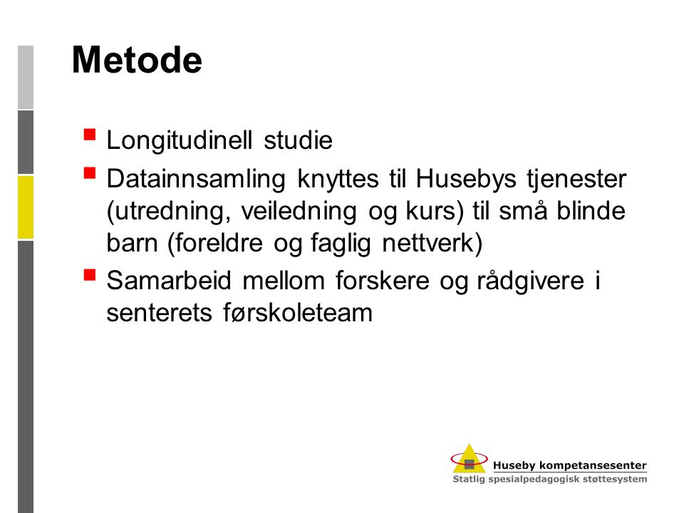 Metode Longitudinell studie