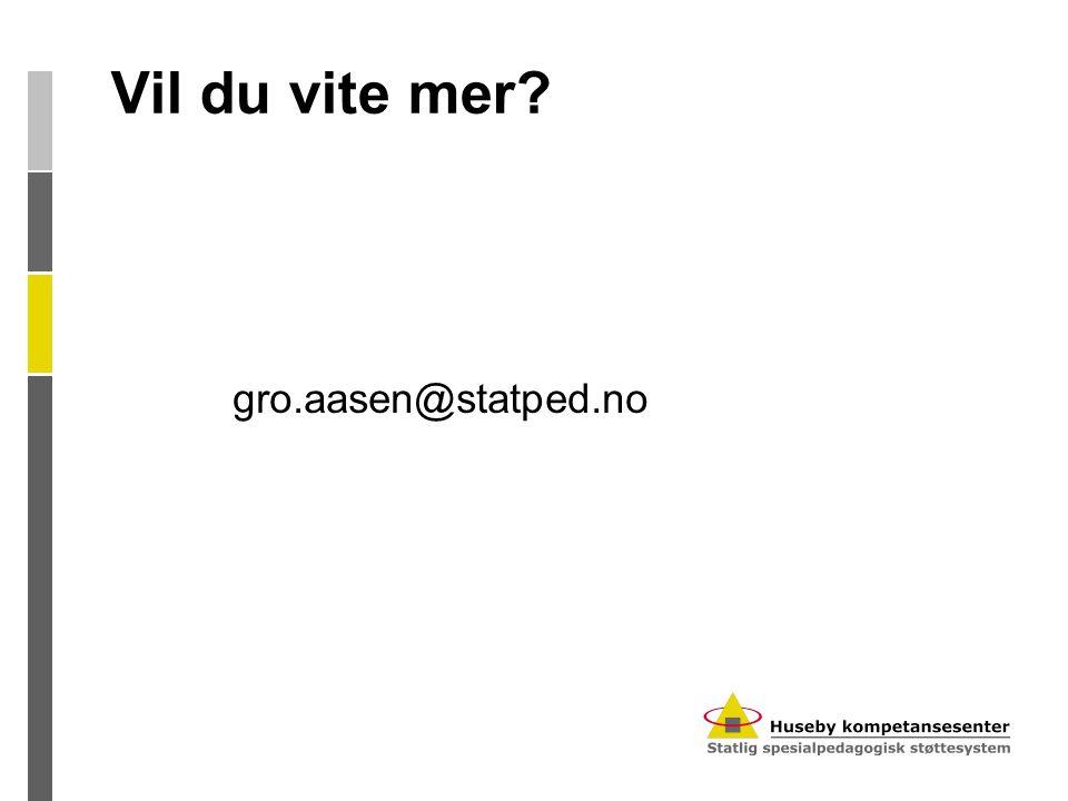 Vil du vite mer gro.aasen@statped.no