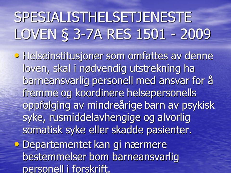 SPESIALISTHELSETJENESTE LOVEN § 3-7A RES 1501 - 2009