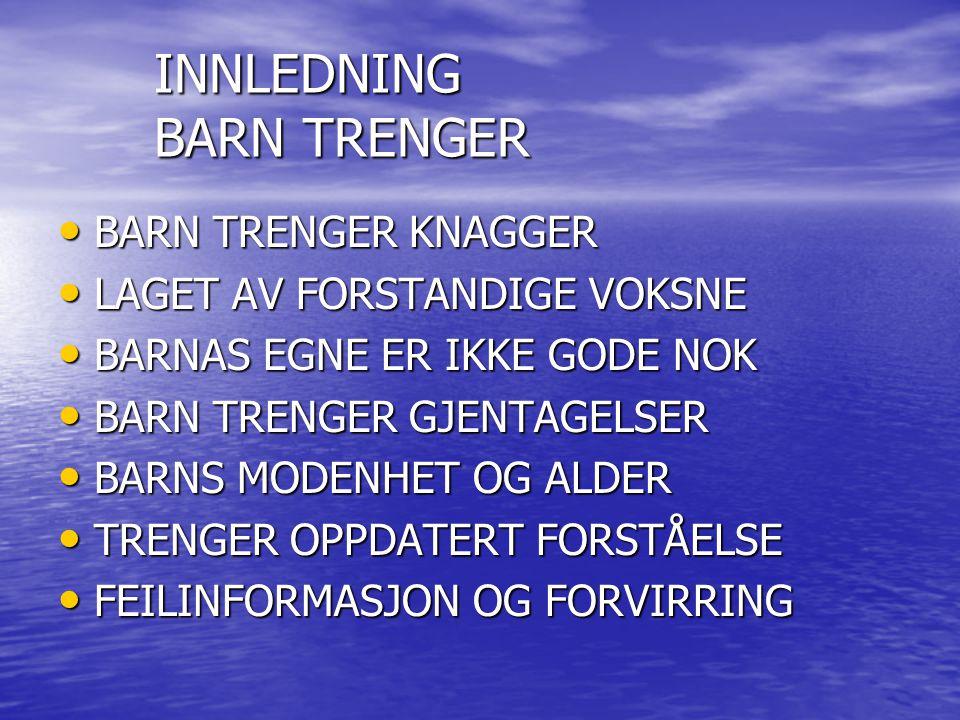 INNLEDNING BARN TRENGER