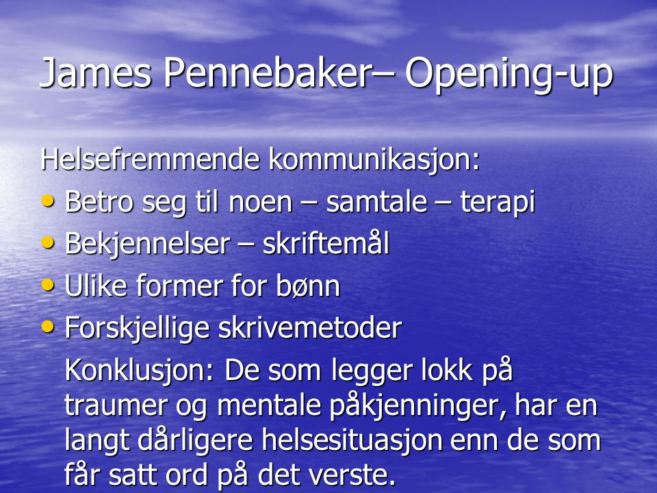 James Pennebaker– Opening-up