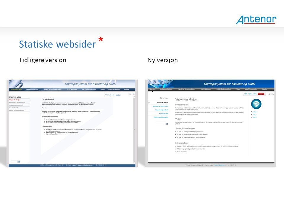 Gammel design * Statiske websider Tidligere versjon Ny versjon