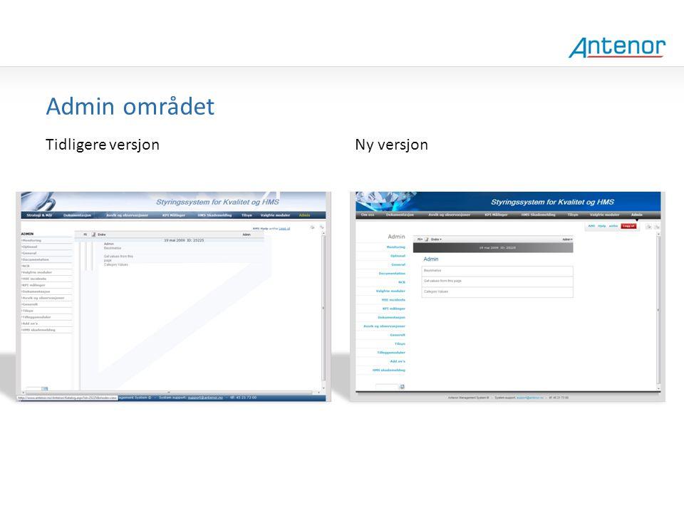 Gammel design Admin området Tidligere versjon Ny versjon