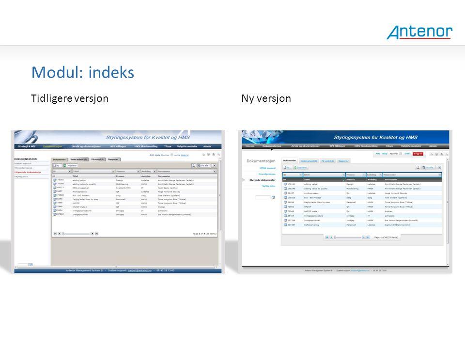 Gammel design Modul: indeks Tidligere versjon Ny versjon