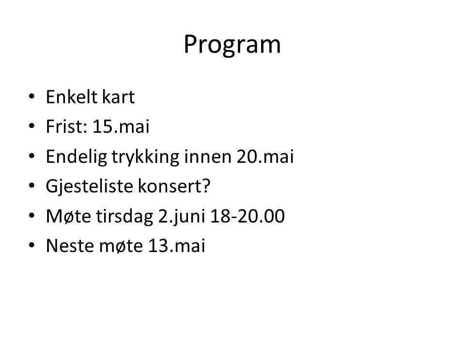 Program Enkelt kart Frist: 15.mai Endelig trykking innen 20.mai
