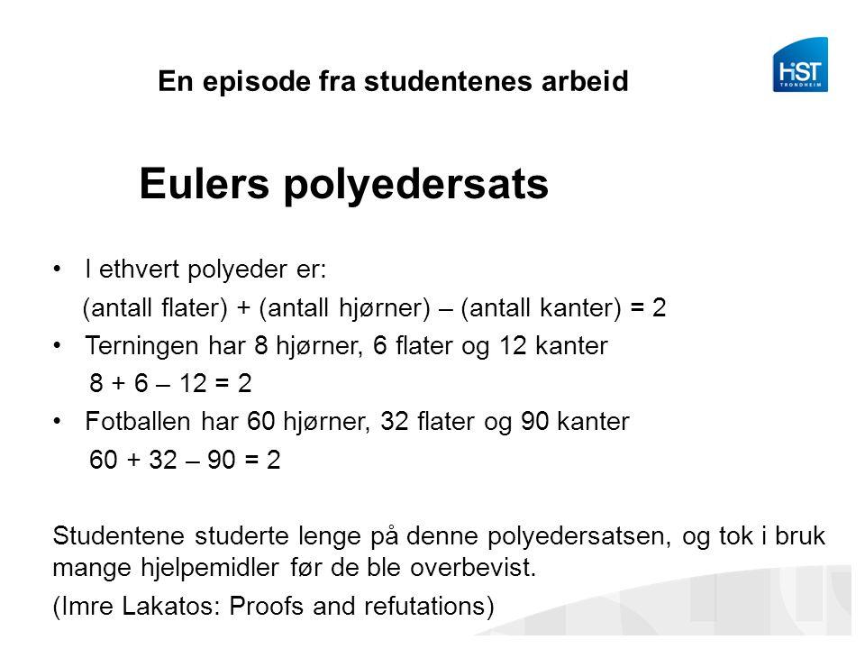 En episode fra studentenes arbeid
