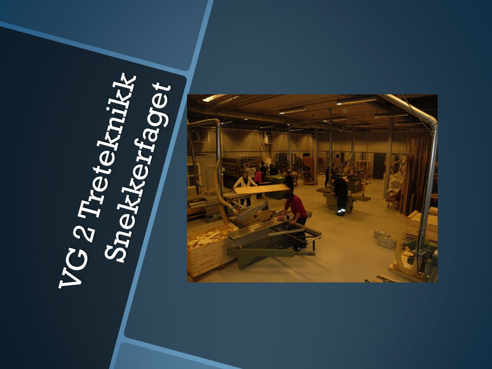 VG 2 Treteknikk Snekkerfaget