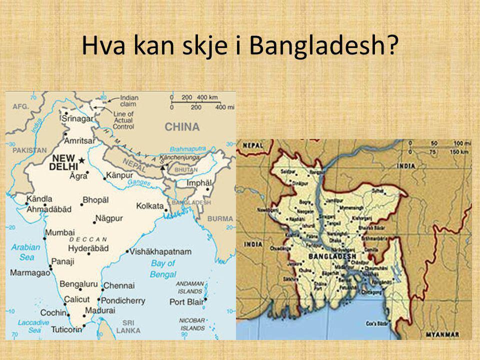 Hva kan skje i Bangladesh