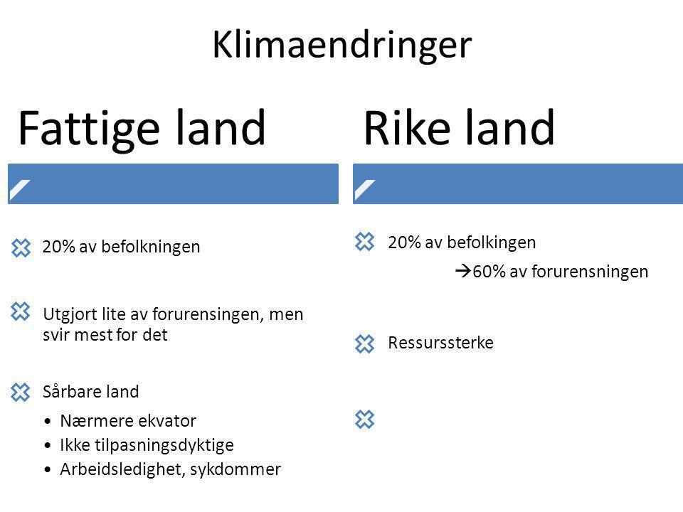 Fattige land Rike land Klimaendringer 20% av befolkningen