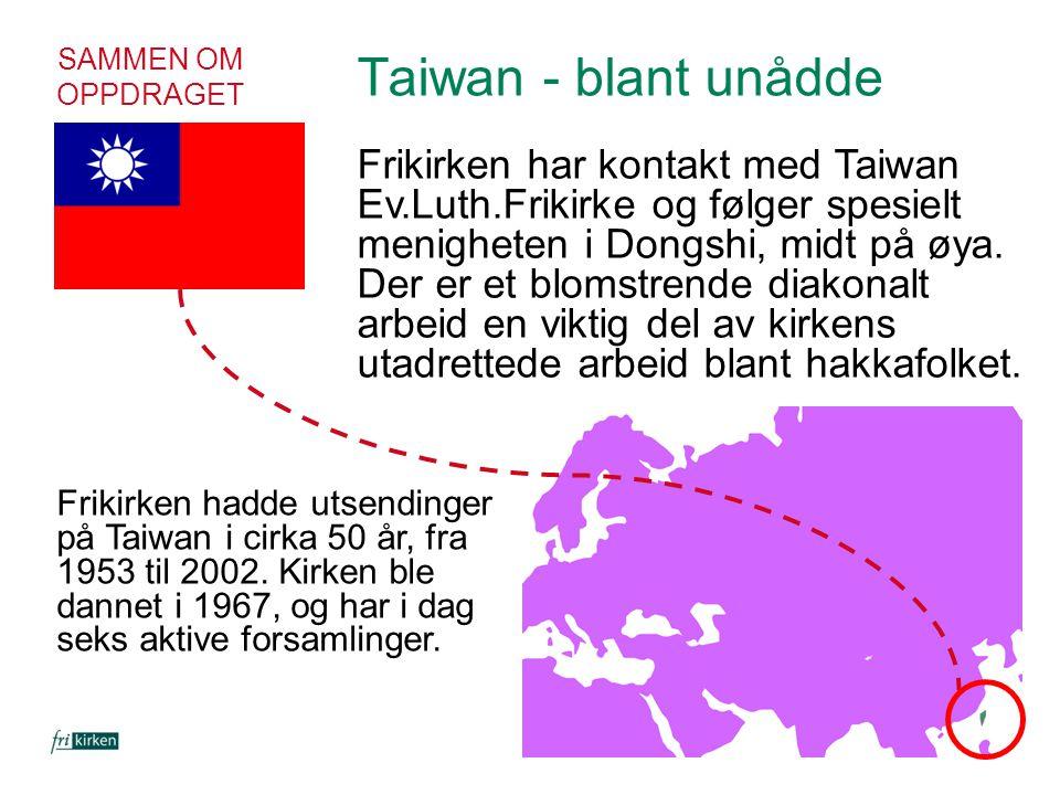 SAMMEN OM OPPDRAGET Taiwan - blant unådde.