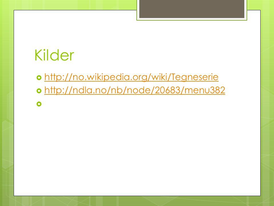 Kilder http://no.wikipedia.org/wiki/Tegneserie