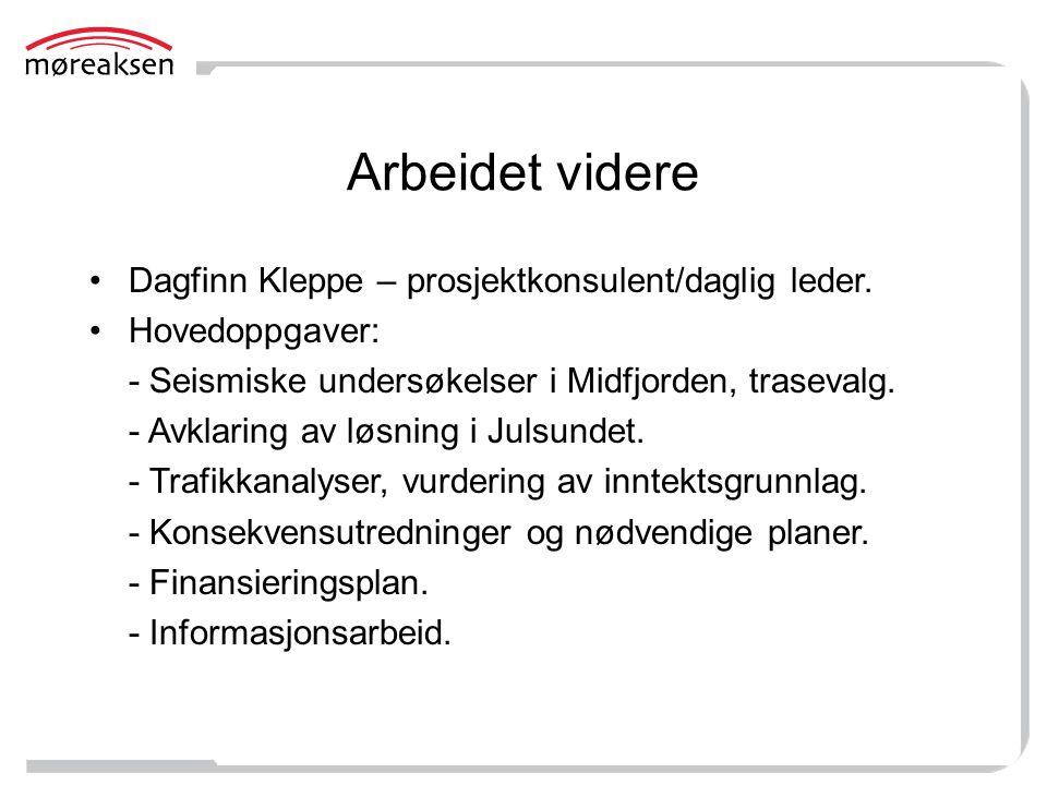 Arbeidet videre Dagfinn Kleppe – prosjektkonsulent/daglig leder.