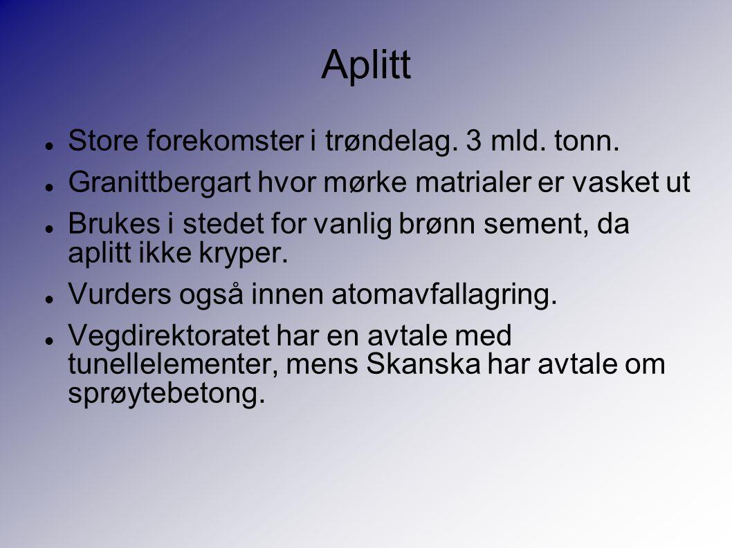 Aplitt Store forekomster i trøndelag. 3 mld. tonn.