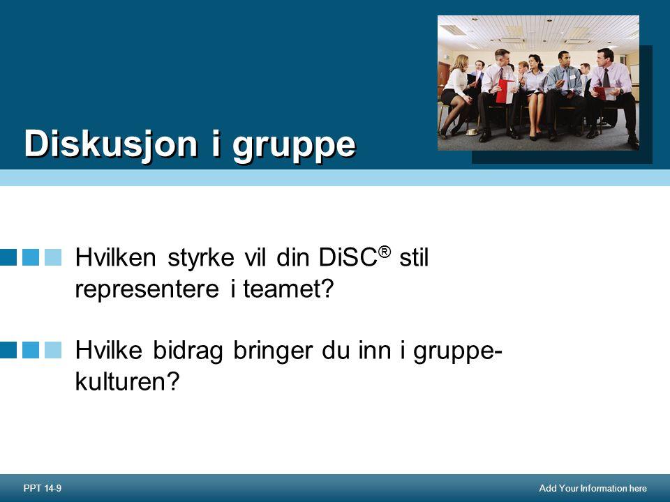 Master File Diskusjon i gruppe. Hvilken styrke vil din DiSC® stil representere i teamet Hvilke bidrag bringer du inn i gruppe- kulturen