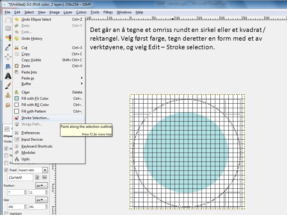 Det går an å tegne et omriss rundt en sirkel eller et kvadrat / rektangel.