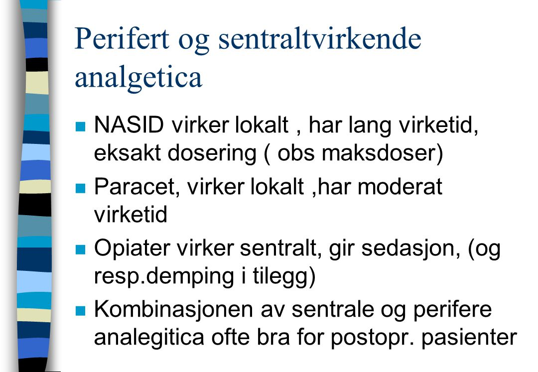 Perifert og sentraltvirkende analgetica