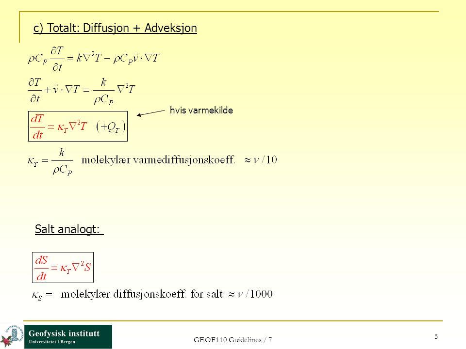 c) Totalt: Diffusjon + Adveksjon