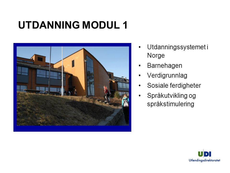 UTDANNING MODUL 1 Utdanningssystemet i Norge Barnehagen Verdigrunnlag