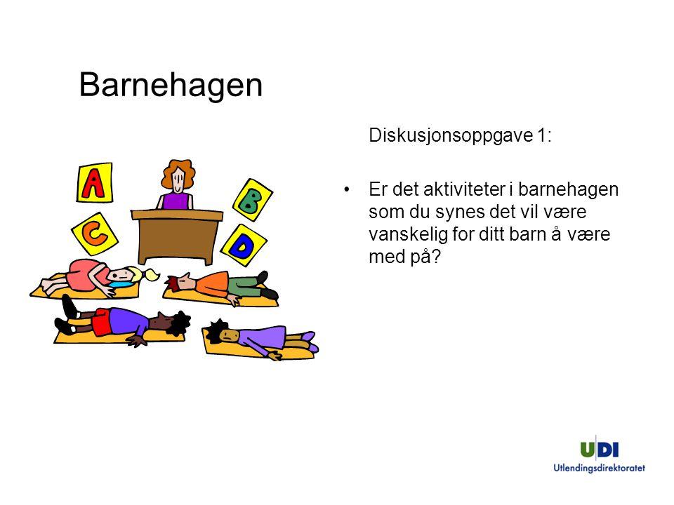 Barnehagen Diskusjonsoppgave 1: