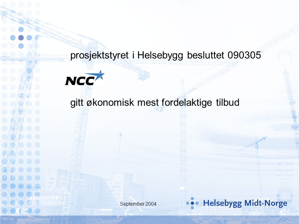 prosjektstyret i Helsebygg besluttet 090305