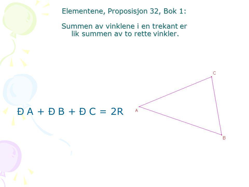 Elementene, Proposisjon 32, Bok 1: Summen av vinklene i en trekant er lik summen av to rette vinkler.