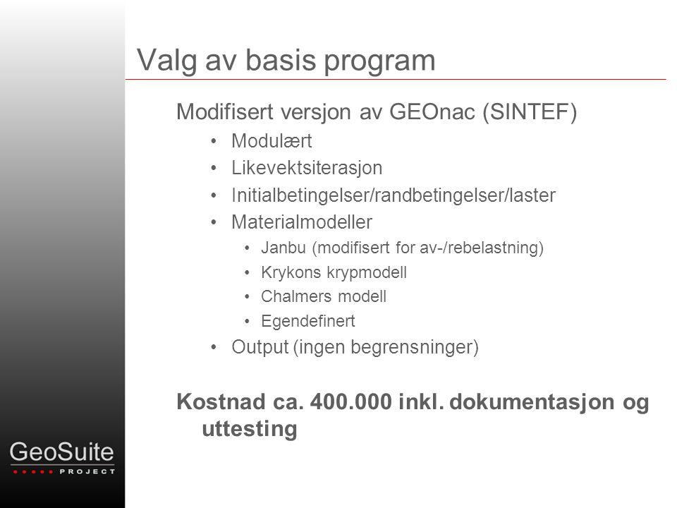 Valg av basis program Modifisert versjon av GEOnac (SINTEF)