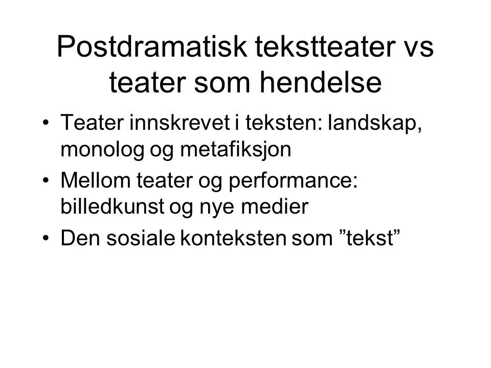 Postdramatisk tekstteater vs teater som hendelse
