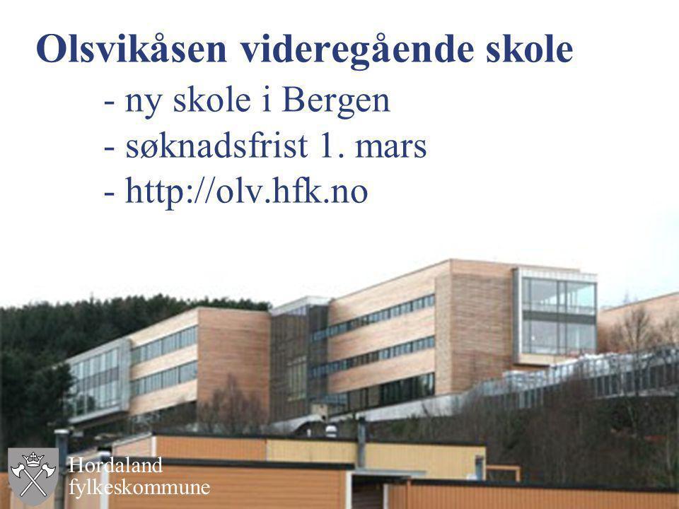 Olsvikåsen videregående skole. - ny skole i Bergen. - søknadsfrist 1