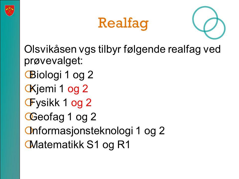 Realfag Olsvikåsen vgs tilbyr følgende realfag ved prøvevalget: