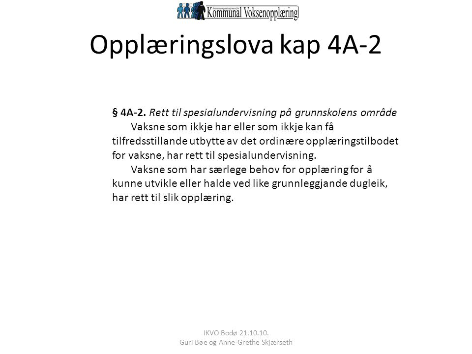 IKVO Bodø 21.10.10. Guri Bøe og Anne-Grethe Skjærseth