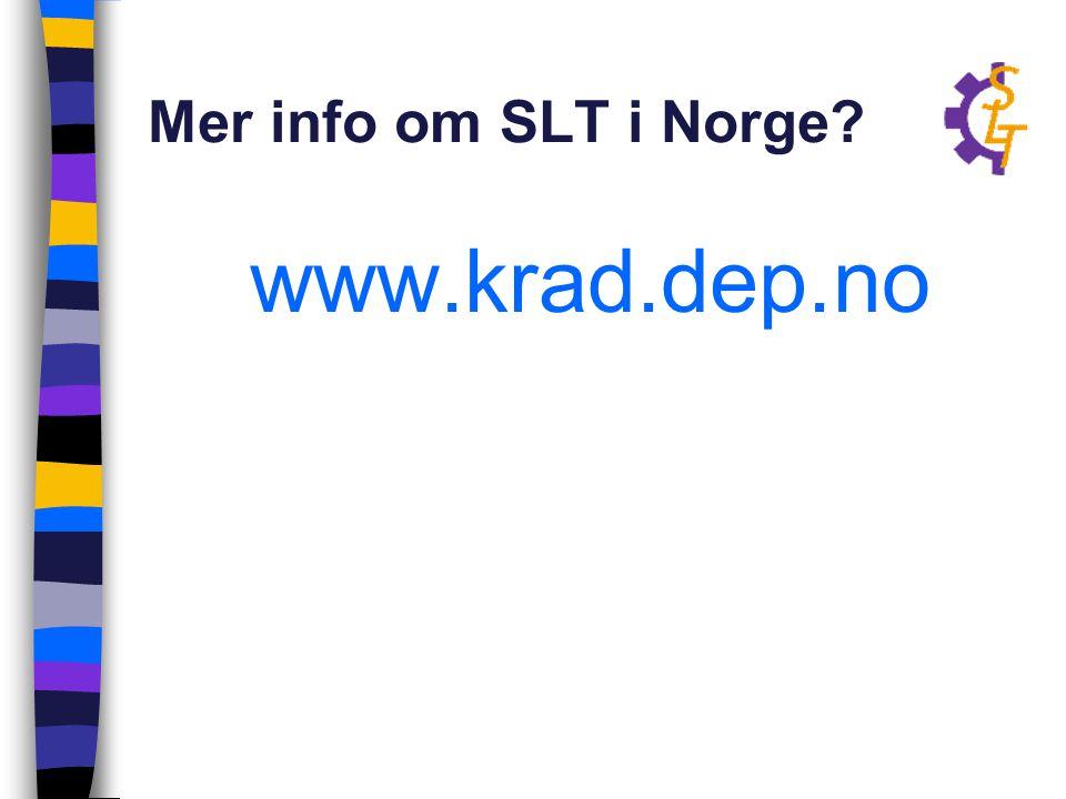 Mer info om SLT i Norge www.krad.dep.no