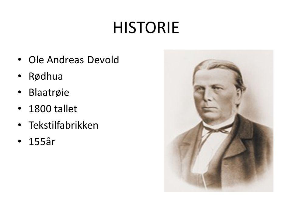 HISTORIE Ole Andreas Devold Rødhua Blaatrøie 1800 tallet