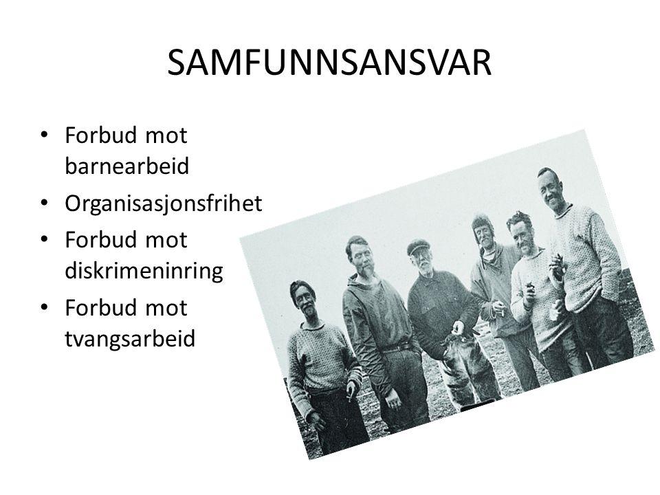 SAMFUNNSANSVAR Forbud mot barnearbeid Organisasjonsfrihet