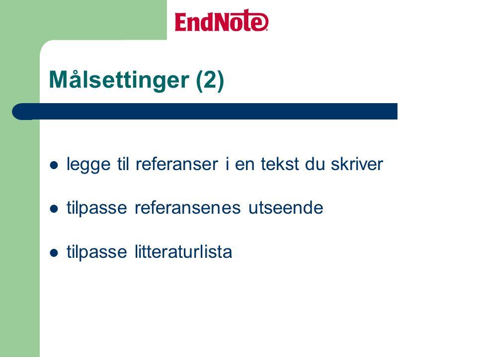 Målsettinger (2) legge til referanser i en tekst du skriver