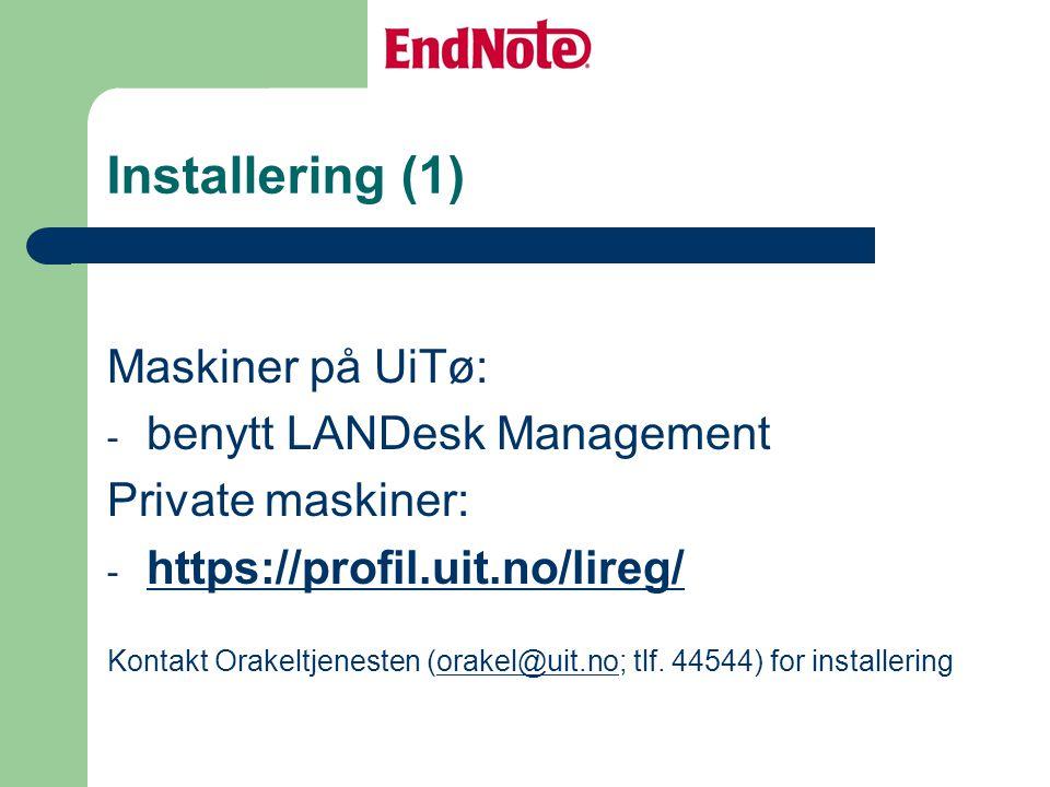 Installering (1) Maskiner på UiTø: benytt LANDesk Management