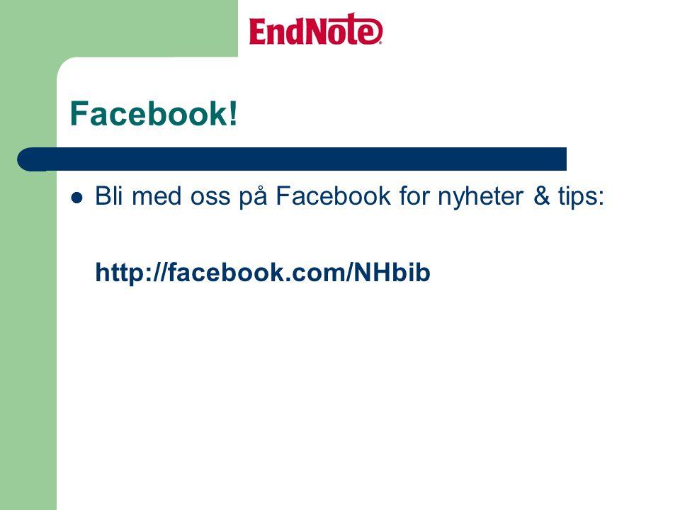 Facebook! Bli med oss på Facebook for nyheter & tips: