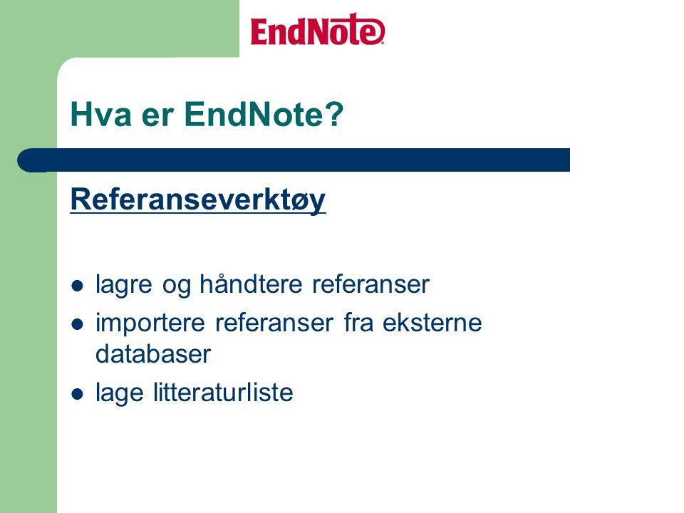 Hva er EndNote Referanseverktøy lagre og håndtere referanser