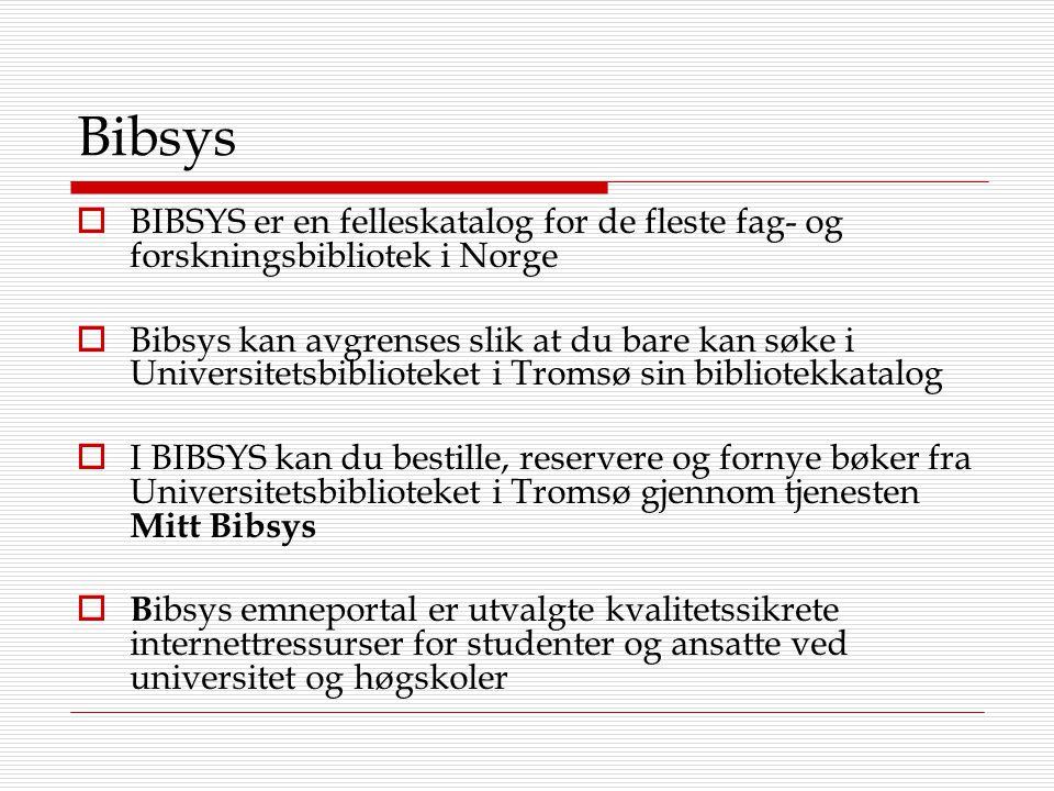 Bibsys BIBSYS er en felleskatalog for de fleste fag- og forskningsbibliotek i Norge.