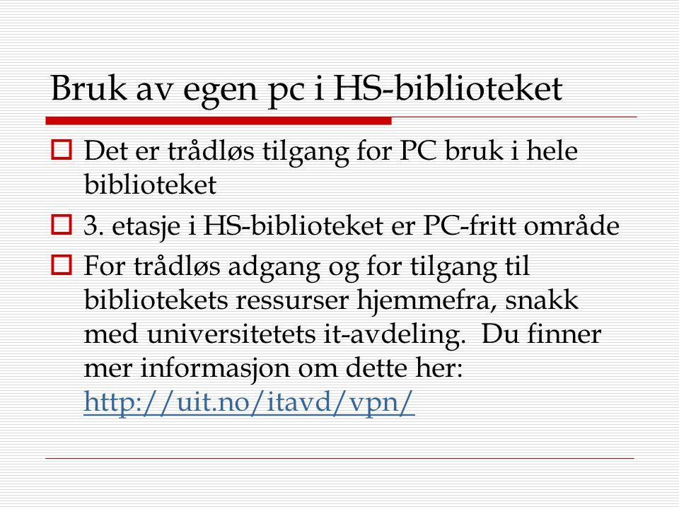 Bruk av egen pc i HS-biblioteket