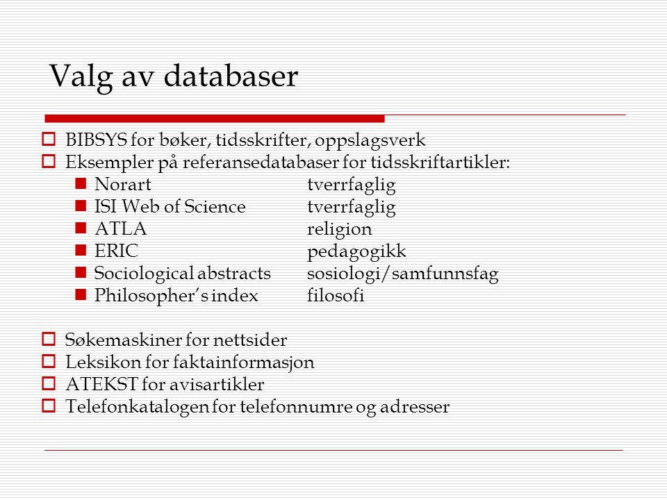 Valg av databaser BIBSYS for bøker, tidsskrifter, oppslagsverk