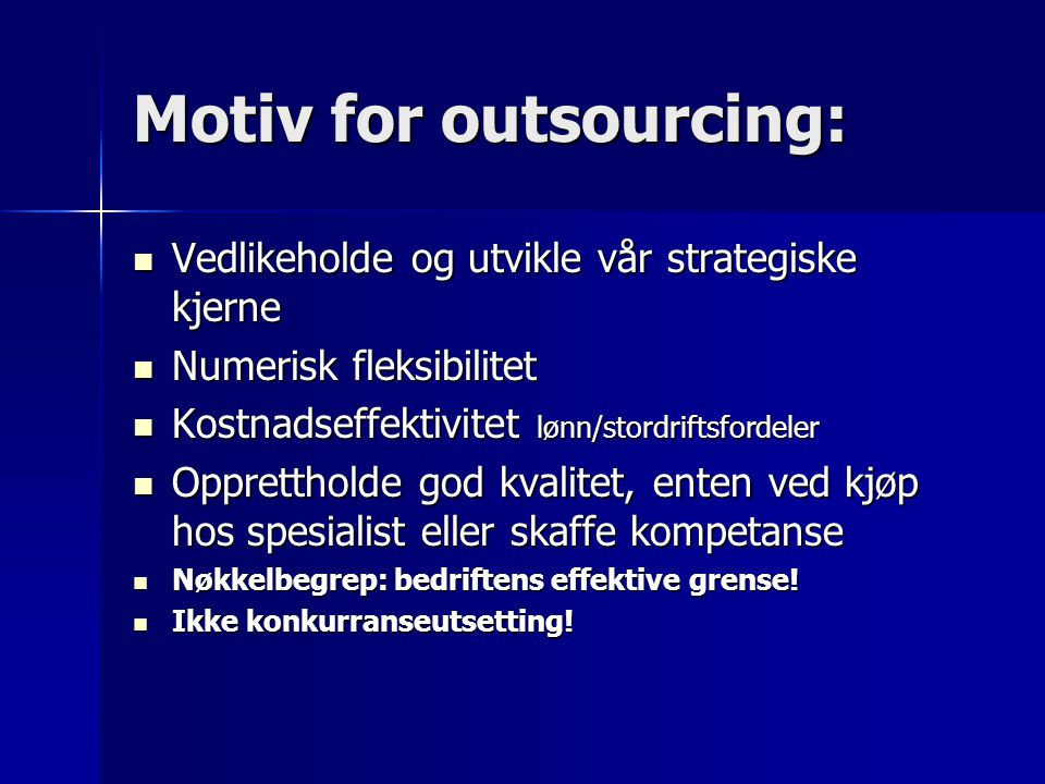 Motiv for outsourcing: