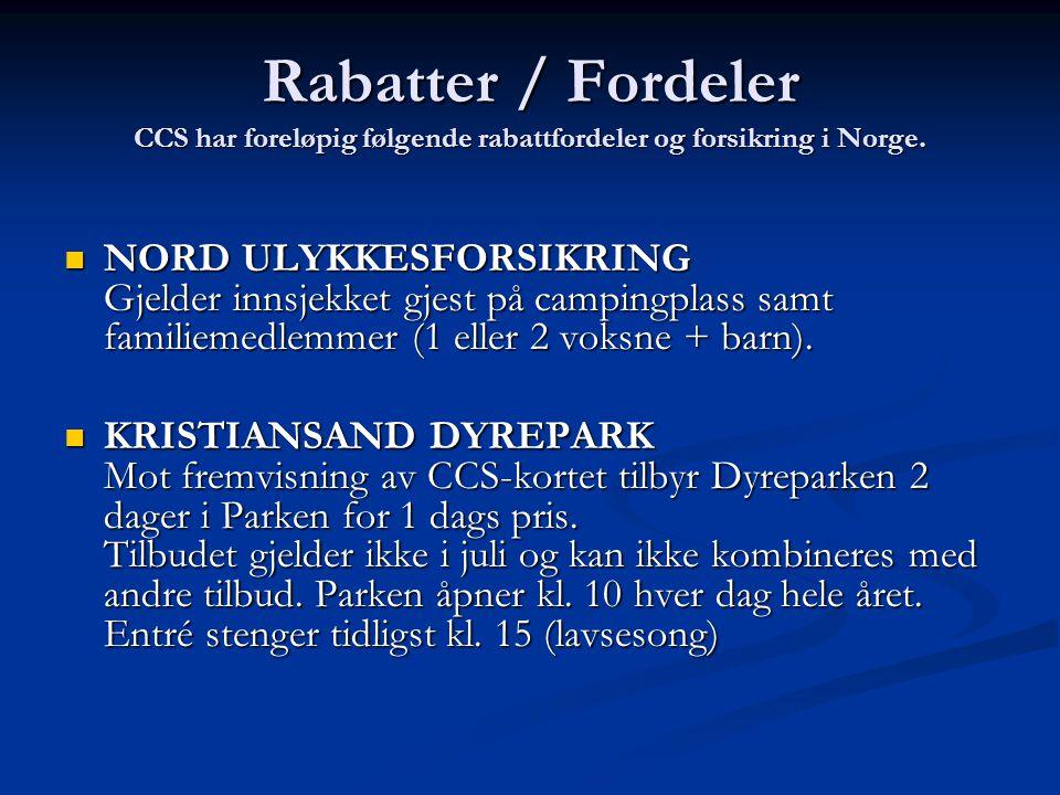 Rabatter / Fordeler CCS har foreløpig følgende rabattfordeler og forsikring i Norge.