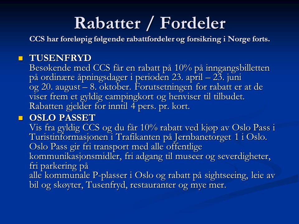 Rabatter / Fordeler CCS har foreløpig følgende rabattfordeler og forsikring i Norge forts.